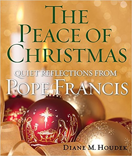 The Peace of Christmas: Quiet Reflections from Pope Francis Book Cover